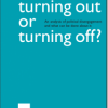 Turning Out or Turning Off? An Analysis of Political Engagement and What Can Be Done About It